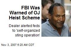 FBI Was Warned of OJ Heist Scheme
