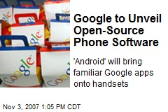 Google to Unveil Open-Source Phone Software