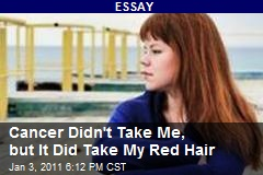Cancer Didn't Take Me, but It Did Take My Red Hair