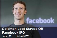 Goldman Loot Staves Off Facebook IPO