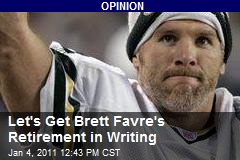 Let's Get Brett Favre's Retirement in Writing