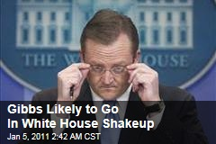 Robert Gibbs Likely To Go Amid White House Reshuffle