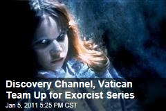 Discovery Channel, Vatican Team Up for Exorcist Series