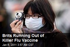 Brits Running Out of Killer Flu Vaccine