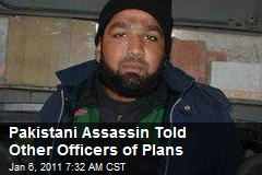 Pakistani Assassin Told Other Officers of Plans
