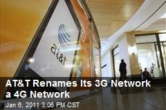 AT&T Renames Its 3G Network a 4G Network