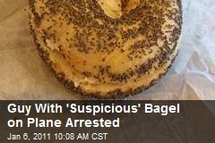 Guy With 'Suspicious' Bagel on Plane Arrested