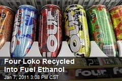 Four Loko Recycled Into Fuel Ethanol