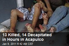 13 Killed, 14 Decapitated in Hours in Acapulco