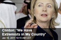 Clinton: 'We Have Extremists in My Country'