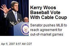 Kerry Woos Baseball Vote With Cable Coup
