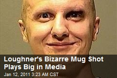 Loughner's Bizarre Mug Shot Plays Big in Media