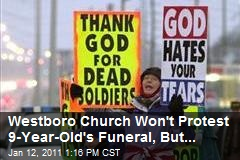 Westboro Church Won't Protest 9-Year-Old's Funeral, But...