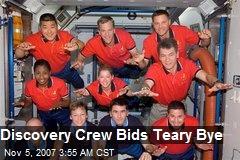 Discovery Crew Bids Teary Bye