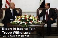Biden in Iraq to Talk Troop Withdrawal
