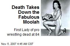 Death Takes Down the Fabulous Moolah
