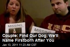 Couple: Find Our Dog, We'll Name Firstborn After You