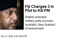 Fiji Charges 3 in Plot to Kill PM