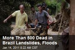More Than 500 Dead in Brazil Landslides, Floods