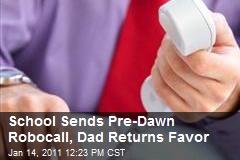 School Sends Pre-Dawn Robocall, Dad Returns Favor