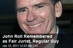John Roll Remembered as Fair Jurist, Regular Guy