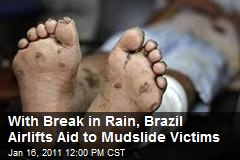 With Break in Rain, Brazil Airlifts Aid to Mudslide Victims