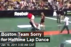 Boston Team Sorry for Half-Time Lap Dance