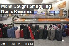 Monk Caught Smuggling Nun's Remains