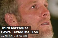 Third Masseuse: Favre Texted Me, Too