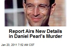 Report Airs New Details in Daniel Pearl's Murder