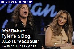 Idol Debut: Tyler's a Dog, J.Lo Is 'Vacuous'