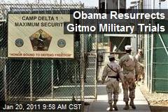 Obama Resurrects Gitmo Military Trials