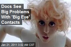 Docs See Problems With 'Big Eye' Contacts