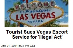 Tourist Sues Vegas Escort Service for 'Illegal Act'