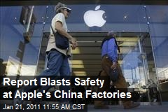 Report Blasts Safety at Apple's China Factories