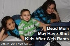 Dead Mom May Have Shot Kids After Web Rants