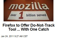 Firefox to Offer Do-Not-Track Tool ... With One Catch