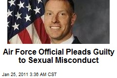 Air Force Official Pleads Guilty to Sexual Misconduct