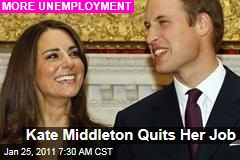 Kate Middleton Quits Her Job