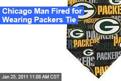 Chicago Man Fired for Wearing Packers Tie