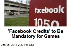 'Facebook Credits' to Be Mandatory for Games