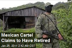 Mexican Cartel Claims to Have Retired