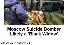 Moscow Suicide Bomber Likely a 'Black Widow'