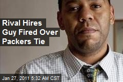 Rival Hires Guy Fired for Wearing Packers Tie