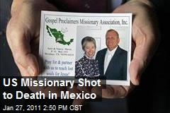 US Missionary Shot to Death in Mexico