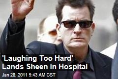 'Laughing Too Hard' Lands Sheen in Hospital