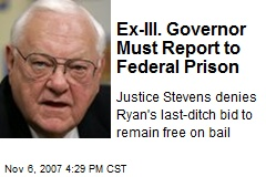 Ex-Ill. Governor Must Report to Federal Prison