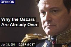 Why the Oscars Are Already Over