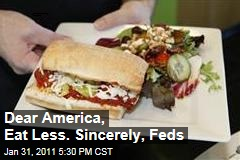 Dear America, Eat Less. Sincerely, Feds