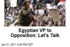 Egyptian VP to Opposition: Let's Talk